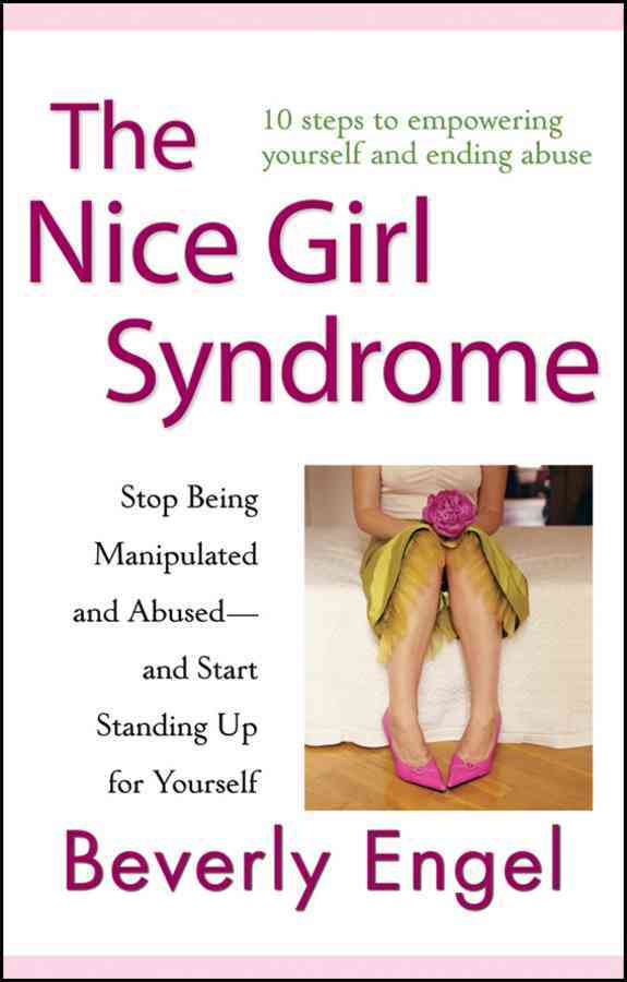 The Nice Girl Syndrome By Engel, Beverly