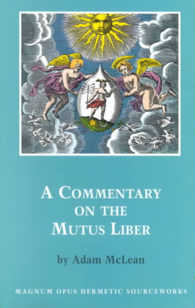 A Commentary on the Mutus Liber By McLean, Adam