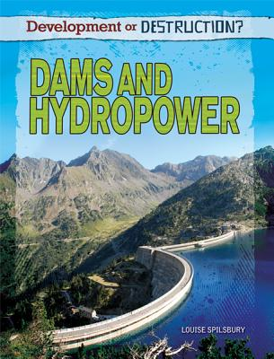 Dams and Hydropower By Spilsbury, Louise