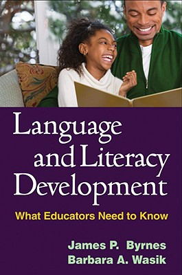 Language and Literacy Development By Byrnes, James P./ Wasik, Barbara A.